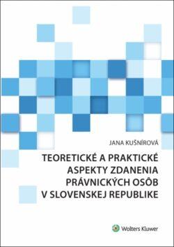 Teoretické a praktické aspekty zdanenia právnických osôb v Slovenskej republike - Jana Kušnírová