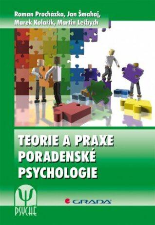 Teorie a praxe poradenské psychologie - Kolektiv