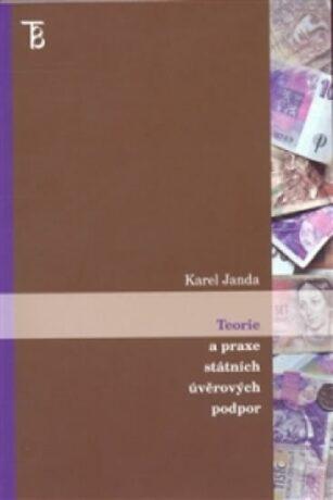 Teorie a praxe státních úvěrových podpor - Karel Janda