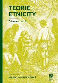 Teorie etnicity - Marek Jakoubek