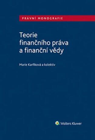 Teorie finančního práva a finanční vědy - Kolektiv