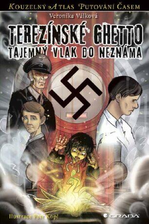 Terezínské ghetto - Petr Kopl, Veronika Válková