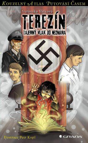 Terezínské ghetto - Tajemný vlak do neznáma - Veronika Válková