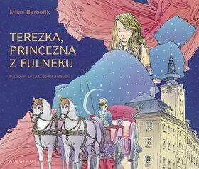 Terezka, princezna z Fulneku - Milan Barbořík