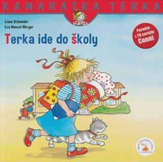 Terka ide do školy - Liane Schneider, Eva Wenzel-Bürger