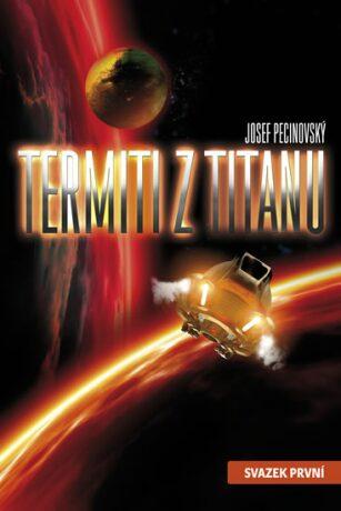 Termiti z Titanu - Josef Pecinovský