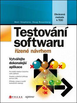 Testování softwaru řízené návrhem - Matt Stephens, Doug Rosenberg