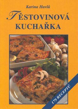 Těstovinová kuchařka - Karina Havlů, Jiří Poláček
