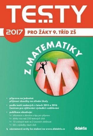 Testy 2017 z matematiky pro žáky 9. tříd ZŠ - Kolektiv