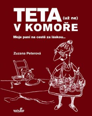 Teta (už ne) v komoře - Zuzana Peterová