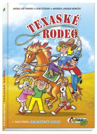 Texaské rodeo a další příběh: Jedenácté patro - Ljuba Štíplová, Jiří Poborák