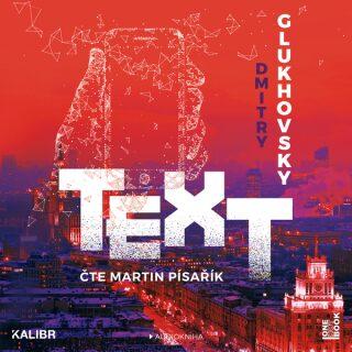 Text - Dmitry Glukhovsky - audiokniha