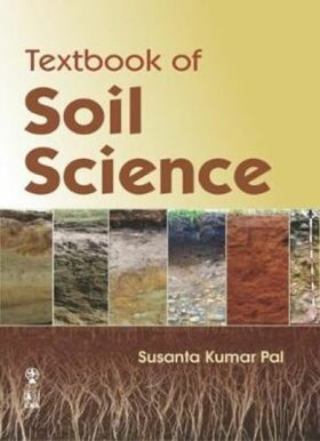 Textbook of Soil Science - Kumar Pal Susanta