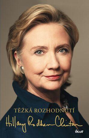 Těžká rozhodnutí - Rodham Clintonová Hillary