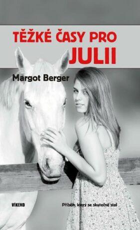 Těžké časy pro Julii - Margot Berger