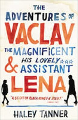 The Adventures of Vaclav the Magnificent and his lovely assistant Lena - Tanner Haley