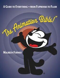 The Animation Bible - Maureen Furniss