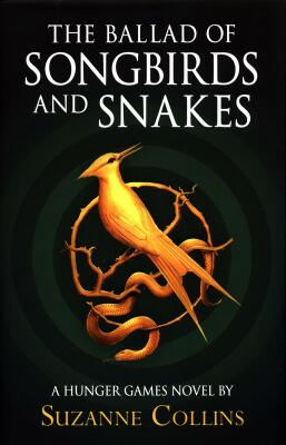 The Ballad of Songbirds and Snakes : (A Hunger Games Novel) - Suzanne Collinsová