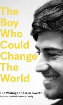 The Boy Who Could Change the World - Swartz