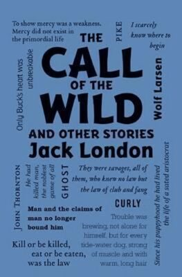 The Call of the Wild and Other Stories - Jack London