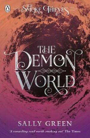 The Demon World (The Smoke Thieves Book 2) - Sally Greenová