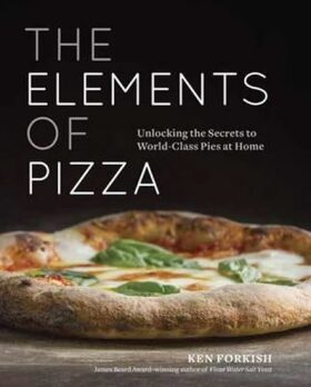 The Elements Of Pizza - Forkish Ken