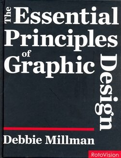 The Essential Principles of Graphic Design - Debie Millman