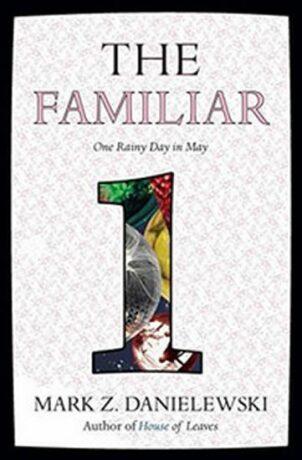 The Familiar 1 - Mark Z Danielewski