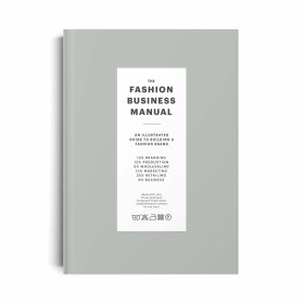 The Fashion Business Manual: An Illustrated Guide to Building a Fashion Brand - Fashionary