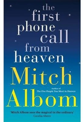 The First Phone Call from Heaven - Alborn Mitch