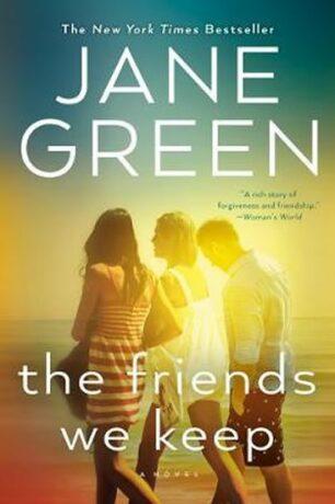 The Friends We Keep - Jane Green