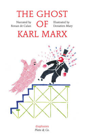 The Ghost of Karl Marx - de Calan