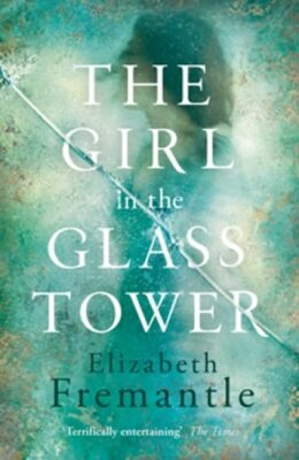 The Girl In Glass Tower - Elisabeth Fremantle
