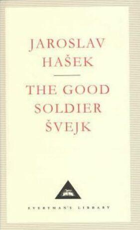 The Good Soldier Svejk (Everyman´S Library Classics) - Jaroslav Hašek