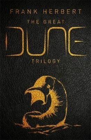 The Great Dune Trilogy : Dune, Dune Messiah, Children of Dune - Frank Herbert