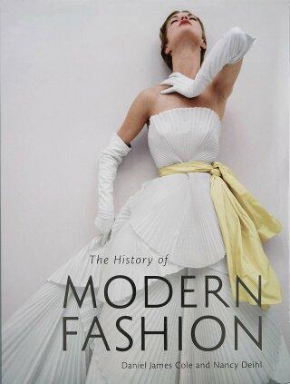 The History of Modern Fashion - Daniel James Cole, Nancy Deihl