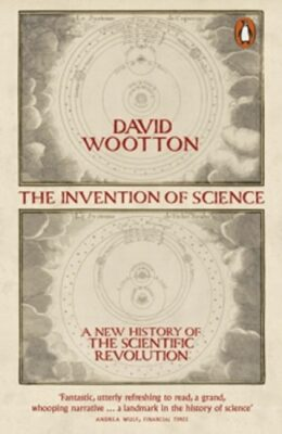 The Invention of Science - David Wootton