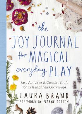 The Joy Journal for Magical Everyday Play - Willemien Brand