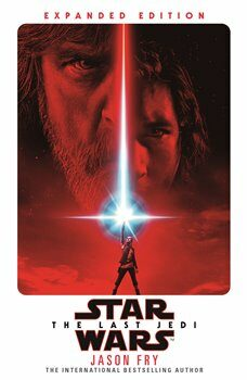 The Last Jedi: Expanded Edition (Star Wars) - Jason Fry