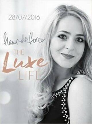 The Luxe Life - Fleur de Force
