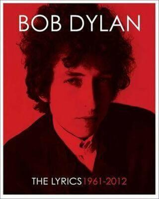 The Lyrics 1962 - 2012 - Bob Dylan