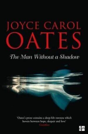 The Man Without a Shadow - Joyce Carol Oatesová