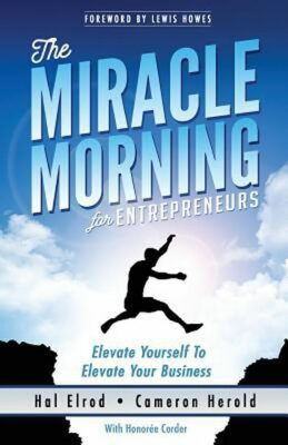 The Miracle Morning for Entrepreneurs - Elrod Hal