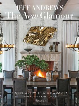 The New Glamour: Interiors with Star Quality - Jeff Andrews