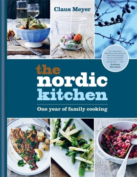 The Nordic Kitchen: One year of family cooking - Claus Meyer