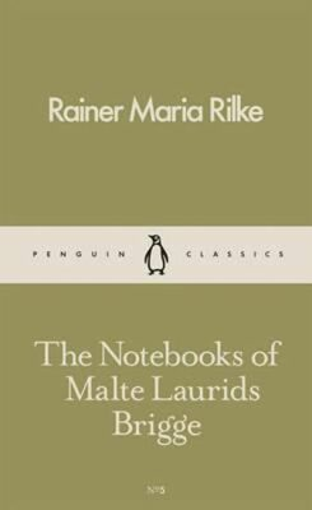 The Notebooks of Malte Laurids Brigge - Rilke