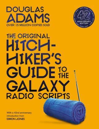 The Original Hitchhiker's Guide to the Galaxy Radio Scripts - Douglas Adams
