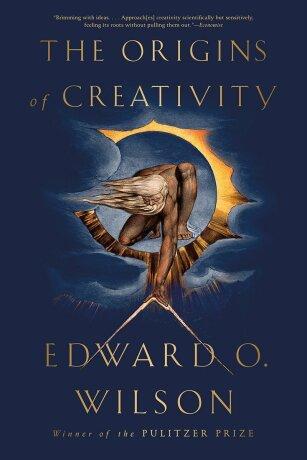 The Origins of Creativity - Edward O. Wilson
