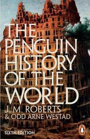 The Penguin History of the World - Roberts J. M., Westad Odd Arne