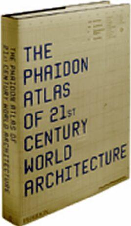 The Phaidon Atlas of 21st Century World Architecture - kolektiv